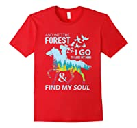Into The Forest I Go Lose My Mind Find My Soul Horse Lover T-shirt Red