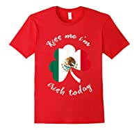 Kiss Me I M Mexican St Patrick S Day Funny T Shirt Red