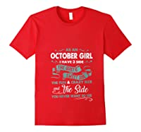 As An October Girl I Have 3 Side The Quiet Sweet Side Shirts Red