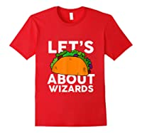 Let's Taco About Wizards T-shirt Halloween Costume Shirt T-shirt Red