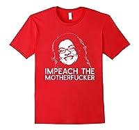 Impeach The Motherfucker T Shirt Rashida Tlaib Meme Quote Red