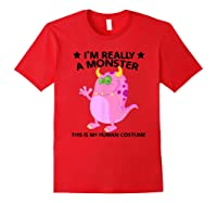 This Is My Human Costume Im Really A Monster Shirts Red