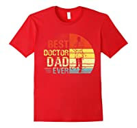 Father S Day Vintage Best Doctor Dad Ever Shirts Red
