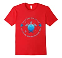Into The Ocean I Go To Lose My Mind And Find My Soul T Shirt Red