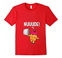 What Do You Call A Cupcake Without It S Wrapper Nude T Shirt Red