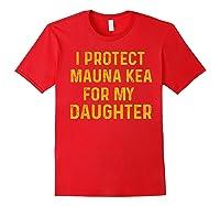 Protect Mauna Kea For My Daughter Kupuna Ku Kiai Shirts Red