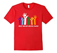 Make Racism Wrong Again T Shirt Anti Hate 86 45 Red