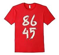 86 45 Impeach Trump Anti Trump T Shirt Red