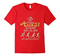 1st Annual Area 51 5k Fun Run They Can't Stop All Of Us Ufo Shirts Red