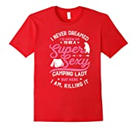 Super Sexy Camping Lady Funny Camper Outdoor Gifts Shirts Red