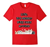 International Cat Day Life Is Better With Cats Around Shirts Red