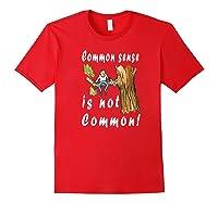 Common Sense Is Not Common Premium T Shirt Red