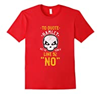 Tragedy Drama Actor Stage Reading Books Book Literature Gift T Shirt Red