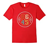 New Vintage Style 86 45 Anti Trump Impeacht T Shirt Red
