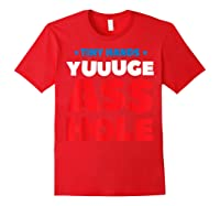 Tiny Hands Yuuuge Asshole Anti Trump Impeach Trump Gift T Shirt Red