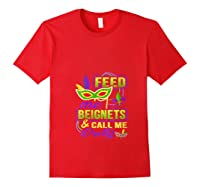 Feed Me Beignets And Call Me Pretty Mardi Gras Shirts Red