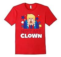Not My Clown Donald Trump Anti Trump Impeach Trump Gift Premium T Shirt Red
