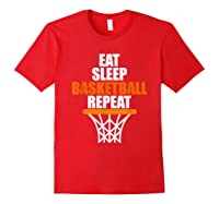 Eat Sleep Basketball Repeat For Basketball Fans Shirts Red