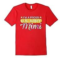 Veteran Day Gift I M Proud U S Army Mimi Tshirt Red