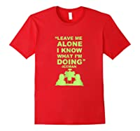 Leave Me Alone I Know What I M Doing Drummer T Shirt Red