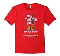 Save Toast Impeach Trump Tee Premium T Shirt Red