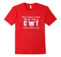 Once Upon A Time There Was A Cat Who Stole My Heart Premium T Shirt Red