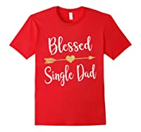 Funny Arrow Blessed Single Dad T Shirt Gift For Thanksgiving Red