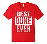 S Best Duke Ever Tshirt Father S Day Gift Red