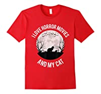 I Love Horror Movies And My Cat T Shirt Red