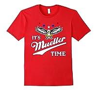 It S Mueller Time T Shirt Impeach Trump Anti Trump Shirt Red