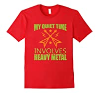 My Quiet Time Involves Heavy Metal Musician Rocker Gift Premium T-shirt Red