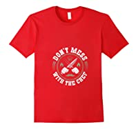 Don T Mess With The Chef Cooking Funny Culinary Chefs Gifts T Shirt Red