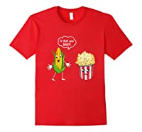 Is That You Bro Popcorn Shirts Red