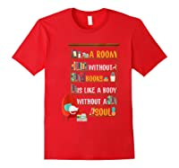 A Room Without Books Is Like A Body Without A Soul T Shirt Red