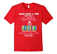 Once Upon A Time There Was A Girl Who Really Loved Books Premium T Shirt Red