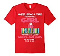 Once Upon A Time There Was A Girl Who Really Loved Books T Shirt Red