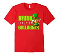 Drink Like A Gallagher Shirt Funny St Patricks Day Tee Red