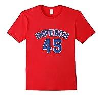 Impeach 45 Anti Trump Impeach Donald Premium T Shirt Red