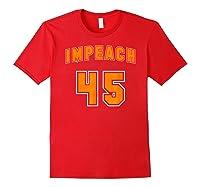 Impeach 45 Anti Trump Orange Resistance T Shirt Red