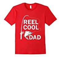 Reel Cool Dad Daddy Fathers Day Father Fishing Fisherman Ts Shirts Red