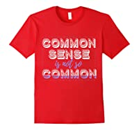 Common Sense Aint Common Shirts Red