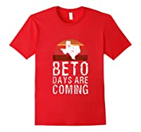 Beto Days Are Coming Funny Election Political Novelty Gift Tank Top Shirts Red