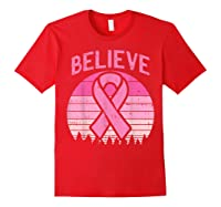 Believe Retro Sunset Pink Ribbon Breast Cancer Awareness T Shirt Red