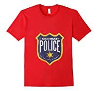 Grammar Police To Correct And Serve Shield Badge T Shirt Red