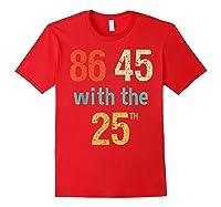 86 45 Retro Vintage Anti Trump Shirt With 25th Impeach Trump Red