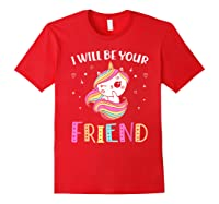 I Will Be Your Friend Stop Bullying Friendship Unicorn T-shirt Red
