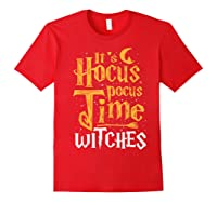 It's Hocus Pocus Time Witches Cute Halloween Gift Shirts Red