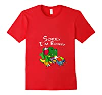 Sorry I M Booked Books Dragon Lover Gift T Shirt Red