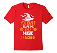 You Can T Scare Me I M A Music Tea Halloween Shirts Red