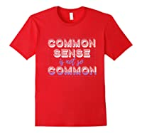 Common Sense Is Not So Common Premium T Shirt Red
